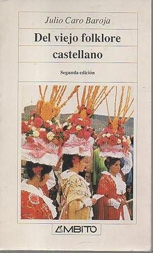 DEL VIEJO FOLKLORE CASTELLANO. PÁGINAS SUELTAS.: CARO BAROJA, Julio.
