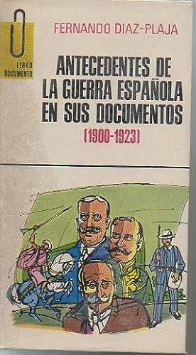 ANTECEDENTES DE LA GUERRA ESPAÑOLA EN SUS: DIAZ PLAJA, Fernando.