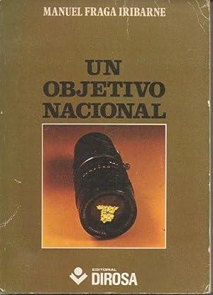UN OBJETIVO NACIONAL.: FRAGA IRIBARNE, Manuel.