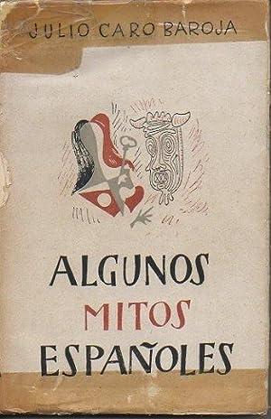 ALGUNOS MITOS ESPAÑOLES.: CARO BAROJA, Julio.
