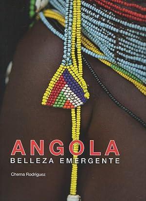 ANGOLA. BELLEZA EMERGENTE.: RODRIGUEZ, Chema.