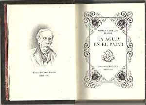 LA AGUJA EN EL PAJAR.: CASTELLO BRANCO, Camilo.