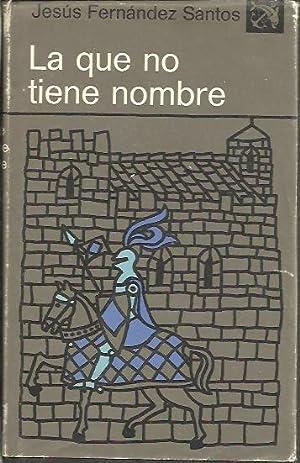 LA QUE NO TIENE NOMBRE.: FERNANDEZ SANTOS, Jesús.