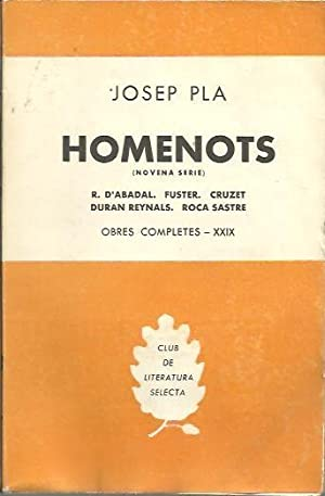 HOMENOTS. NOVENA SERIE. R. D'ABADAL. FUSTER. CRUZET. DURAN REYNALS. ROCA SASTRE.: PLA, Josep.