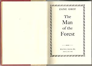 THE MAN OF THE FOREST.: GREY, Zane.