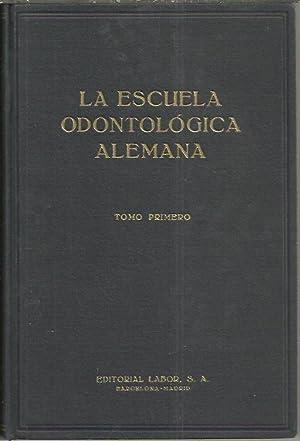 LA ESCUELA DE ODONTOLOGIA ALEMANA. TOMO PRIMERO. ENFERMEDADES QUIRURGICAS DE LA BOCA, DIENTES Y ...