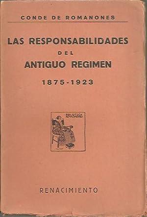 LAS RESPONSABILIDADES DEL ANTIGUO REGIMEN. 1875 - 1923.: ROMANONES, Conde de.