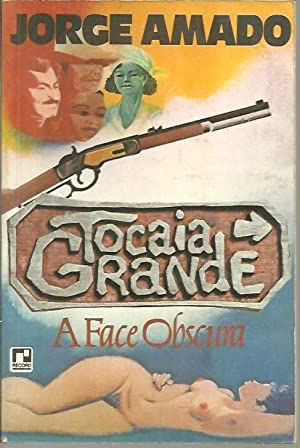 TOCAIA GRANDE. A FACE OBSCURA.: AMADO, Jorge.