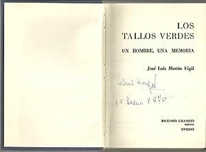 LOS TALLOS VERDES. UN HOMBRE, UNA MEMORIA.: MARTIN VIGIL, José