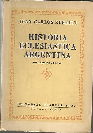 HISTORIA ECLESIASTICA ARGENTINA.: ZURETTI, Juan Carlos.