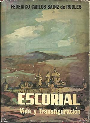 ESCORIAL, VIDA Y TRANSFIGURACION (NOVELERIA BARROCA).: SAINZ DE ROBLES, Federico Carlos.