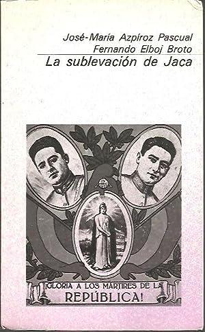 LA SUBLEVACION DE JACA.: AZPIROZ PASCUAL, José