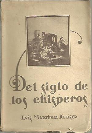 DEL SIGLO DE LOS CHISPEROS. (COLECCIÓN DE ARTICULOS).: MARTINEZ KLEISER, Luis.
