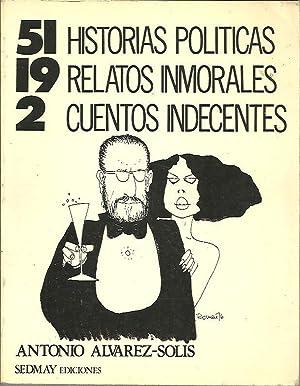 51 HISTORIAS POLITICAS, 19 RELATOS INMORALES, 2: ALVAREZ-SOLIS, Antonio.