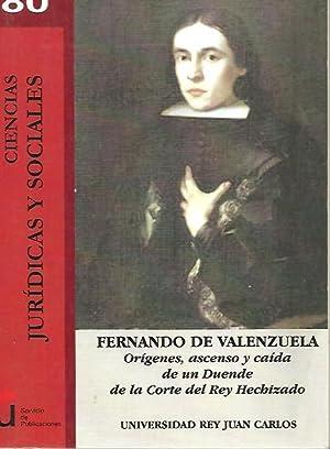 FERNANDO DE VALENZUELA. ORIGENES, ASCENSO Y CAIDA DE UN DUENDE DE LA CORTE DEL REY HECHIZADO.: RUIZ...