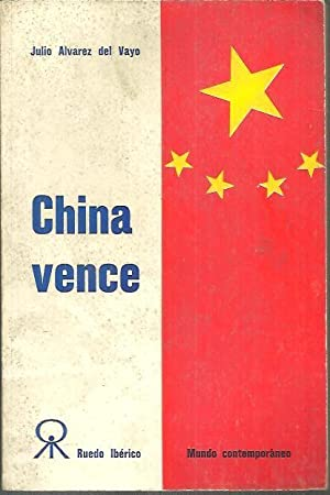 CHINA VENCE.: ALVAREZ DEL VAYO, Julio.