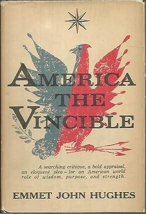AMERICA THE VINCIBLE.: HUGHES, Emmet John.