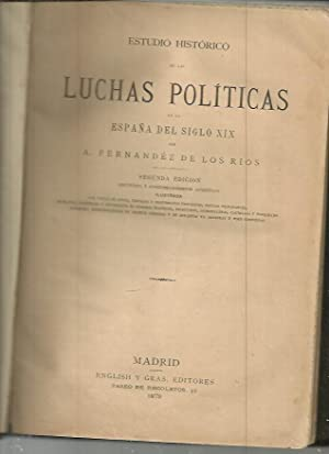 ESTUDIO HISTORICO DE LAS LUCHAS POLITICAS EN LA ESPAÑA DEL SIGLO XIX. TOMO I.: FERNANDEZ DE LOS ...