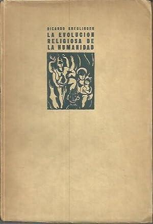 LA EVOLUCION RELIGIOSA DE LA HUMANIDAD.: KREGLINGER, Ricardo.