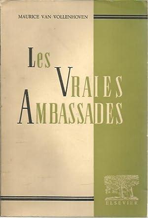 LES VRAIES AMBASSADES. CONSIDERATIONS SUR LA VIE.: VOLLENHOVEN, Maurice van.