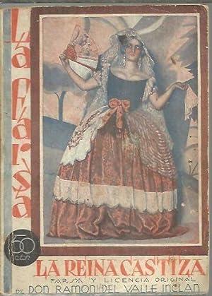 FARSA Y LICENCIA DE LA REINA CASTIZA.: VALLE INCLAN, Ramón