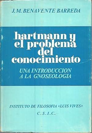 HARTMANN Y EL PROBLEMA DEL CONOCIMIENTO. UNA INTRODUCCION A LA GNOSEOLOGIA.: BENAVENTE BARREDA, ...