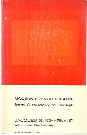 MODERN FRENCH THEATRE FROM GIRAUDOUX TO BECKETT.: GUICHARNAUD, Jacques. BECKELMAN,