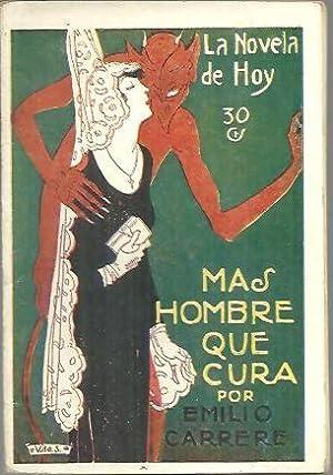 MAS HOMBRE QUE CURA.: CARRERE, Emilio.