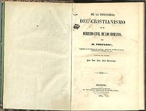 DE LA INFLUENCIA DEL CRISTIANISMO EN EL: TROPLONG, M.