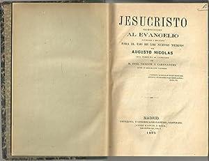 JESUCRISTO. INTRODUCCION AL EVANGELIO ESTUDIADO Y MEDITADO: NICOLAS, Augusto.