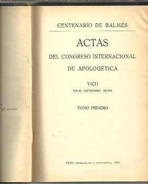CENTENARIO DE BALMES. ACTAS DEL CONGRESO INTERNACIONAL DE APOLOGETICA.: AA.VV.