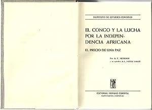 EL CONGO Y LA LUCHA POR LA INDEPENDENCIA AFRICANA. EL PRECIO DE UNA PAZ.: MERRIAM, A. P.