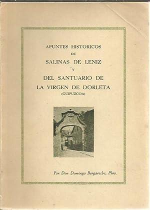 APUNTES HISTORICOS DE SALINAS DE LENIZ Y DEL SANTUARIO DE LA VIRGEN DE DORLETA. (GUIPUZCOA).: ...