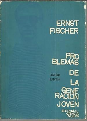 PROBLEMAS DE LA GENERACION JOVEN. (ENTRE LA: FISCHER, Ernst.
