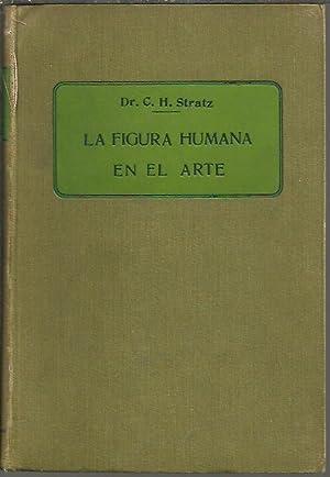 LA FIGURA HUMANA EN EL ARTE.: STRATZ, C. H.