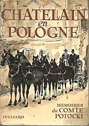 CHATELAN EN POLOGNE. MEMORIES DU COMTE POTOCKI.: POTOCKI, Alfred.