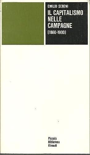 IL CAPITALISMO NELLE CAMPAGNE (1860-1900). CON UN: SERENI, Emilio.