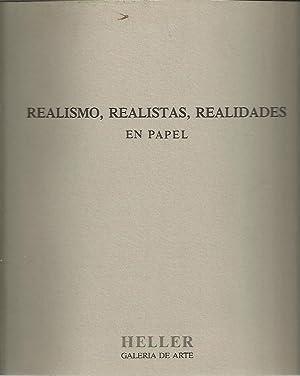 REALISMO, REALISTAS, REALIDADES. EN PAPEL. HELLER, GALERIA DE ARTE.: CATALOGO.