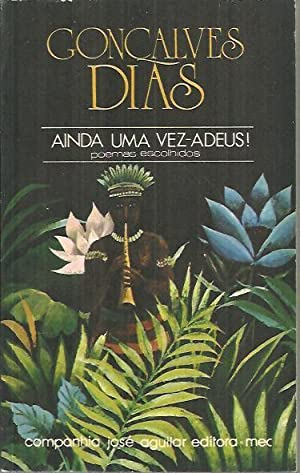 AINDA UMA VEZ-ADEUS¡. (POEMAS ESCOLHIDOS).: GONÇALVES DIAS, Antônio.