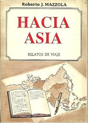 HACIA ASIA. RELATOS DE VIAJE.: MAZZOLA, Roberto J.