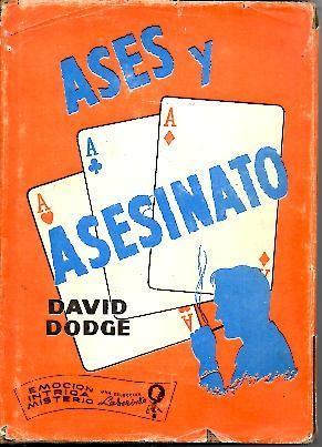 ASES Y ASESINATO.: DODGE, David.