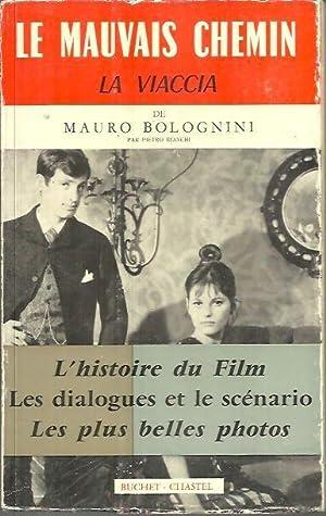 LE MAUVAIS CHEMIN DE MAURO BOLOGNINI. LA: BIANCHI, Pietro.