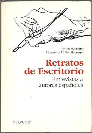 RETRATOS DE ESCRITORIO. ENTREVISTAS A AUTORES ESPAÑOLES.: HEYMANN, Jochen. MULLOR HEYMANN, ...
