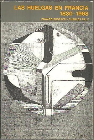 LAS HUELGAS EN FRANCIA. 1830-1968.: SHORTER, Edward. TILLY, Charles.