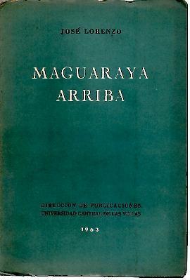 MAGUARAYA ARRIBA.: LORENZO, José.