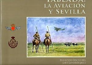 TABLADA, LA AVIACION Y SEVILLA.: GUERRERO, Juan Antonio. CLEMENTE, José.