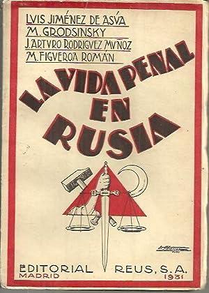 LA VIDA PENAL EN RUSIA. LAS LEYES PENALES Y REFORMADORAS DE LA RUSIA SOVIETICA.: AA.VV.