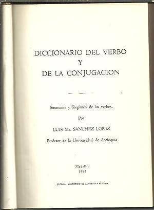 DICCIONARIO DEL VERBO Y DE LA CONJUGACION. SINONIMIA Y REGIMEN DE LOS VERBOS.: SANCHEZ LOPEZ, Luis ...