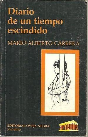 DIARIO DE UN TIEMPO ESCINDIDO.: CARRERA, Mario Alberto.