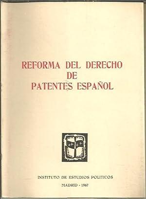 REFORMA DEL DERECHO DE PATENTES ESPAÑOL.